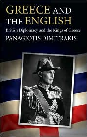 Greece and the English: British Diplomacy and the Kings of Greece