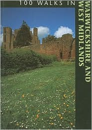 100 Walks in Warwickshire and West Midlands - Richard Sale