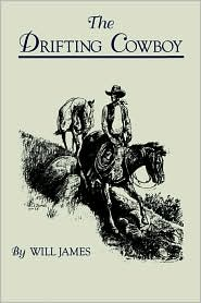 The Drifting Cowboy - Will James