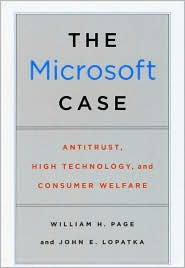 The Microsoft Case: Antitrust, High Technology, and Consumer Welfare - William H. Page, John E. Lopatka