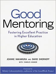 Good Mentoring: Fostering Excellent Practice in Higher Education - Jeanne Nakamura, David J. Shernoff, Charles H. Hooker, Foreword by Mihaly Csikszentmihalyi PhD