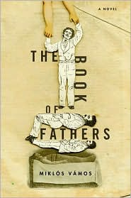 The Book of Fathers - Miklos Vamos, Peter Sherwood (Translator)