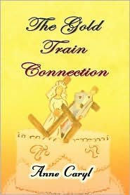 The Gold Train Connection - Anne Caryl