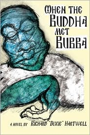 When the Buddha Met Bubba - Richard Dixie Hartwell