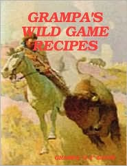 Grampa's Wild Game Recipes