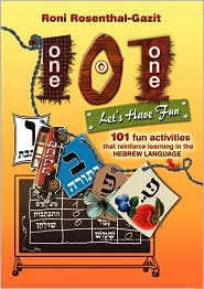 101 Let's Have Fun - 101 Fun Activities That Reinforce Learning In The Hebrew Language - Roni Rosenthal-Gazit