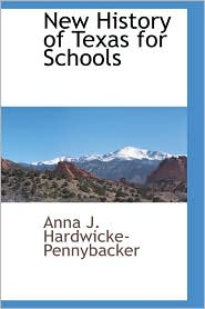 New History Of Texas For Schools - Anna J. Hardwicke-Pennybacker