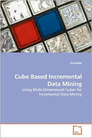 Cube Based Incremental Data Mining - Ziv Pollak