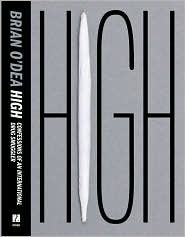 High: Confessions of an International Drug Smuggler - Brian O'Dea