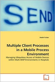 Multiple Client Processes In A Mobile Process Environment - Andre Futter
