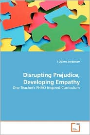 Disrupting Prejudice, Developing Empathy - J Dianne Brederson