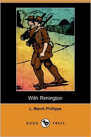 With Rimington - L. March Phillipps