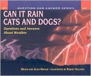 Can It Rain Cats and Dogs - Melvin Berger, Gilda Berger, Robert Sullivan