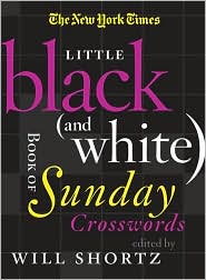 The New York Times Little Black (and White) Book of Sunday Crosswords - Will Shortz (Editor)
