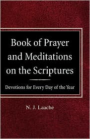 Book Of Prayer And Meditations Of The Scriptures - N J Laache