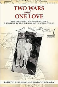 Two Wars And One Love - Robert E.P. Moranda