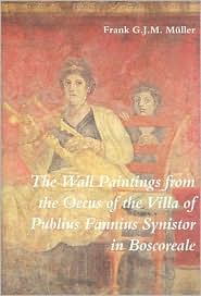 Wall Paintings from the Oecus of the Villa of Publius Fannius Synistor in Boscoreale - Muller