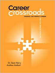 Career Crossroads: Finding the Perfect Career for This Time in Your Life - Sean Harry, Andrew Arehart