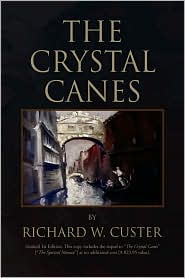 The Crystal Canes - Richard W. Custer