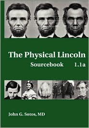 The Physical Lincoln - John G. Sotos