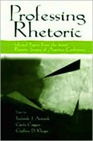 Professing Rhetoric: Selected Papers from the 2000 Rhetoric Society of America Conference