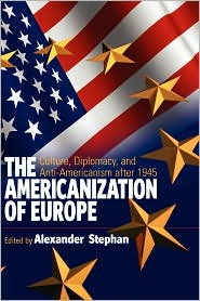 The Americanization Of Europe - A Stephan (Editor)