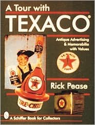 A Tour with Texaco - Rick Pease