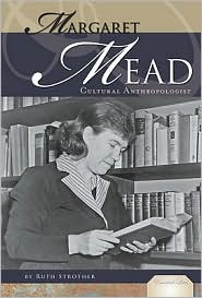 Margaret Mead: Cultural Anthropologist - Ruth Strother