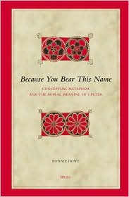 Because You Bear This Name: Conceptual Metaphor and the Moral Meaning of 1 Peter - Bonnie G. Howe