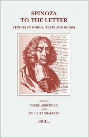 Spinoza to the Letter: Studies in Words, Texts and Books - F. Akkerman, P. Prof Dr Steenbakkers (Editor), Fokke Dr Akkerman (Editor)