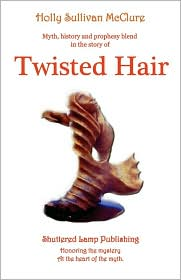 Twisted Hair - Holly S Mcclure