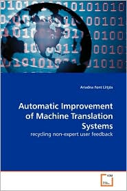 Automatic Improvement Of Machine Translation Systems - Ariadna Font Llitjos