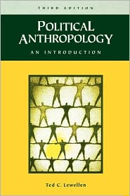 Political Anthropology - Ted Lewellen