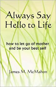 Always Say Hello To Life - James M Mcmahon
