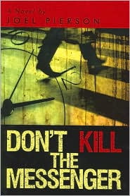 Don'T Kill The Messenger - Joel Pierson