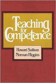 Teaching for Competence - Howard Sullivan, Norman Higgins