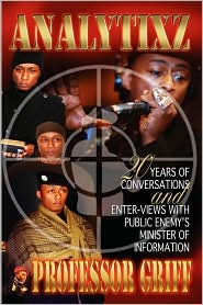Analytixz 20 Years Of Conversations And Enter- Views With Public Enemy's Minister Of Information Professor Griff
