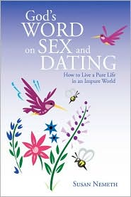 God's Word On Sex And Dating - Susan Nemeth