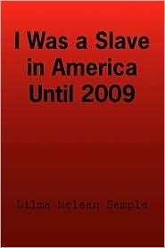 I Was A Slave In America Until 2009 - Lilma Mclean Sample