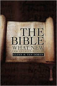 The Bible: What New Discoveries Reveal - Glenn H. Van Doren