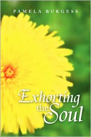 Exhorting The Soul - Pamela Burgess