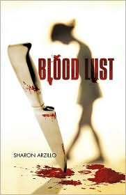 Blood Lust - Sharon Arzillo