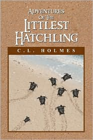 Adventures Of The Littlest Hatchling - C.L. Holmes