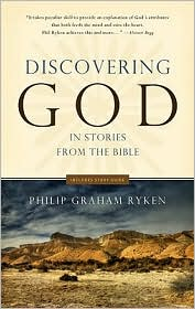 Discovering God in Stories from the Bible - Philip Graham Ryken