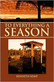 To Everything A Season - Kenneth Kemp