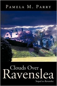 Clouds Over Ravenslea - Pamela M. Parry