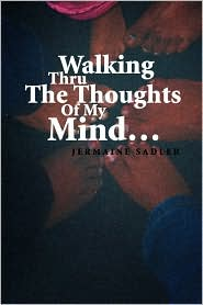 Walking Thru The Thoughts Of My Mind. - Jermaine Sadler