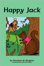Happy Jack - Thornton W. Burgess (Editor), Harrison Cady (Illustrator)