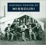 Historic Photos of Missouri - Alan Goforth