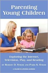 Parenting Young Children - Robert D Strom, Robert D. Strom